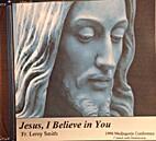 Jesus, I Believe in You [CD] by Fr. Leroy…