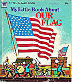 My Little Book About Our Flag by Jan Mrowski