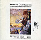 Diarmuid O Ceallachain Paintings 1937-1990…