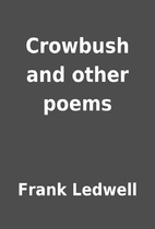 Crowbush and other poems by Frank Ledwell