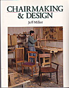 Chairmaking & Design by Jeff Miller