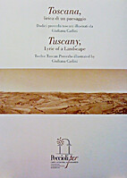 Tuscany, Lyric of a Landscape: Twelve Tuscan…