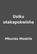 Usiku utakapokwisha by Mbunda Msokile