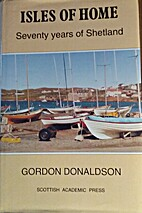 Isles of home : seventy years of Shetland by…