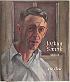 Joshua Smith, artist 1905-1995 by Yve Close