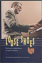 Loose shoes : the story of Ralph Sutton by…