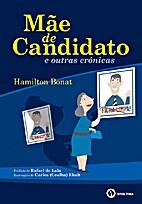 Mãe de candidato e outras crônicas by…