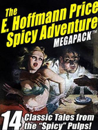 The E. Hoffmann Price Spicy Adventure…