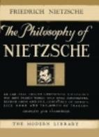 The Philosophy of Nietzsche by Friedrich…