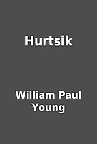 Hurtsik by William Paul Young