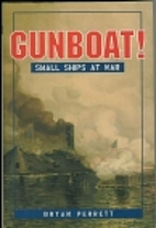 Gunboat: Small Ship at War by Bryan Perrett