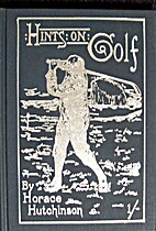 Hints on the game of golf by Horace G.…
