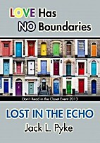 Lost in the Echo by Jack L. Pyke