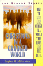 Christians in a Crooked World (Dialog) by…