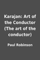 Karajan: Art of the Conductor (The art of…