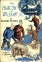 The Phantom of Walkaway Hill by Edward…