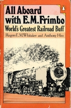 All Aboard with E. M. Frimbo by Anthony Hiss
