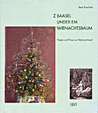 Z Baasel under em Wienachtsbaum : Poesie und…