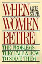 When women retire : the problems they face &…