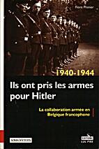 Ils ont pris les armes pour Hitler (La…