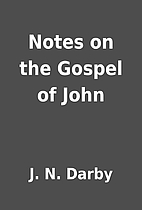 Notes on the Gospel of John by J. N. Darby