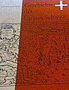 Geschichte des Landes Schwyz by Anton…