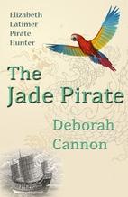The Jade Pirate: Elizabeth Latimer, Pirate…