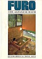 Furo: The Japanese Bath by Peter Grilli