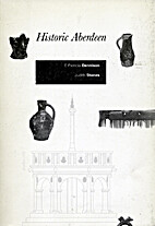 Historic Aberdeen (Scottish Burgh Surveys)…