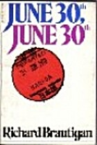 June 30th, June 30th by Richard Brautigan