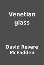 Venetian glass by David Revere McFadden