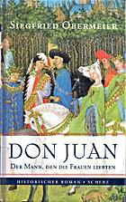 Don Juan : der Mann, den die Frauen liebten…