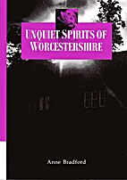 Unquiet Spirits of Worcestershire by Ann…