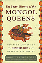 The Secret History of the Mongol Queens by…