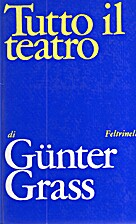 Tutto il teatro by Günter Grass
