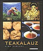 Teakalauz - A tea kultúrtörténete by…
