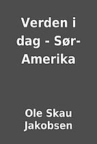 Verden i dag - Sør-Amerika by Ole Skau…