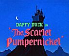 The Scarlet Pumpernickel by Chuck Jones