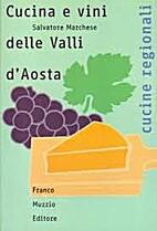 La Cucina della val d'Aosta in 300 Ricette…
