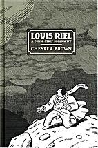 Louis Riel : a comic-strip biography by…