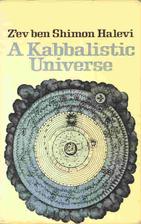 A Kabbalistic Universe by Z'ev ben Shimon…