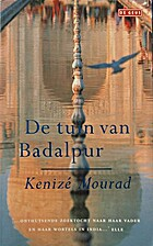 De tuin van Badalpur by Kenizé Mourad