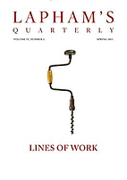 Lapham's Quarterly - Lines of Work: Volume…