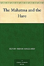 The Mahatma and the Hare by H. Rider Haggard