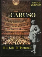 Caruso : his life in pictures by Francis…