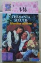 The Santa Sleuth by Heather Allison