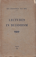 Lectures in Buddhism by Tai Hsu,
