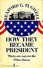 How they became President; thirty-five ways…