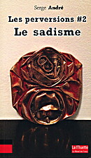 Les perversions : Tome 2, Le sadisme by…