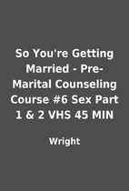 So You're Getting Married - Pre-Marital…